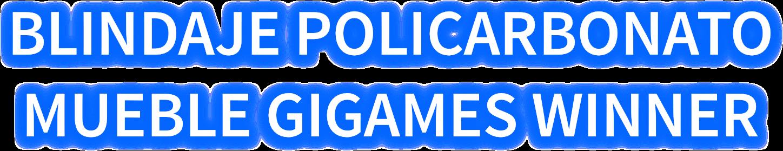 Logo Blindaje policarbonato mueble gigames winner
